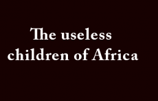 The useless children of Africa